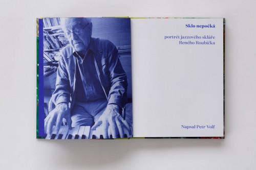 Petr Volf: Sklo nepočká – portrét jazzového skláře Reného Roubíčka | Krásné knihy | (15.12. 17 20:46:29)