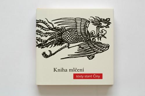 Oldřich Král: Kniha mlčení – texty staré Číny | Krásné knihy | (8.12. 17 19:50:16)