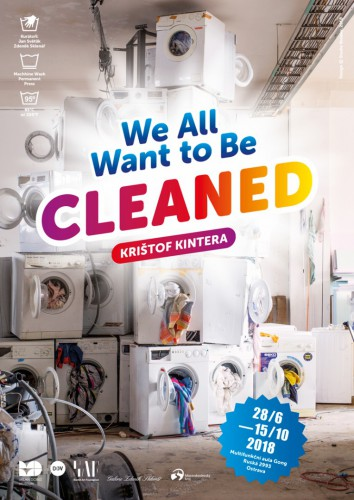 Výstava | Krištof Kintera – We All Want To Be Cleaned  (25.6. 18 13:28:51)