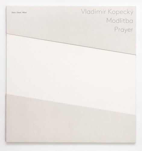 Vladimír Kopecký, Prayer, 2012