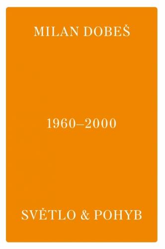 Výstava | Milan Dobeš 1960–2000 – Světlo & Pohyb | 14. 9. –  20. 10. 2021 | (1.9. 21 14:57:59)