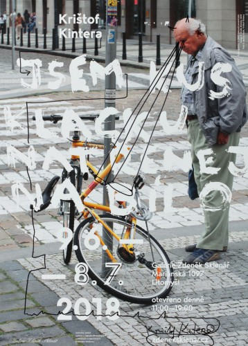 Krištof Kintera – I'm a piece of stick painted white | Posters | (11.10. 18 10:42:55)