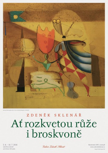 Zdeněk Sklenář: Let the Rose Bushes and Peach Trees Bloom | Posters | (6.11. 19 10:51:00)